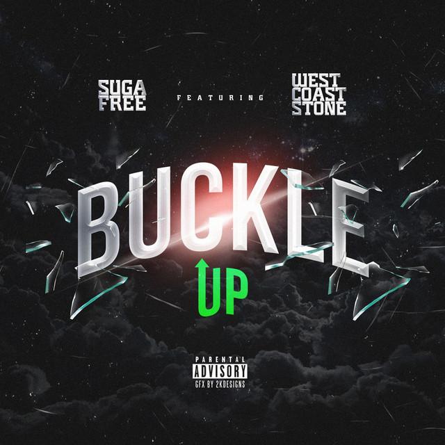 Buckle Up (feat. westcoast stone & drezel washington)