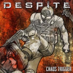 DESPITE, Chaos Trigger på Spotify