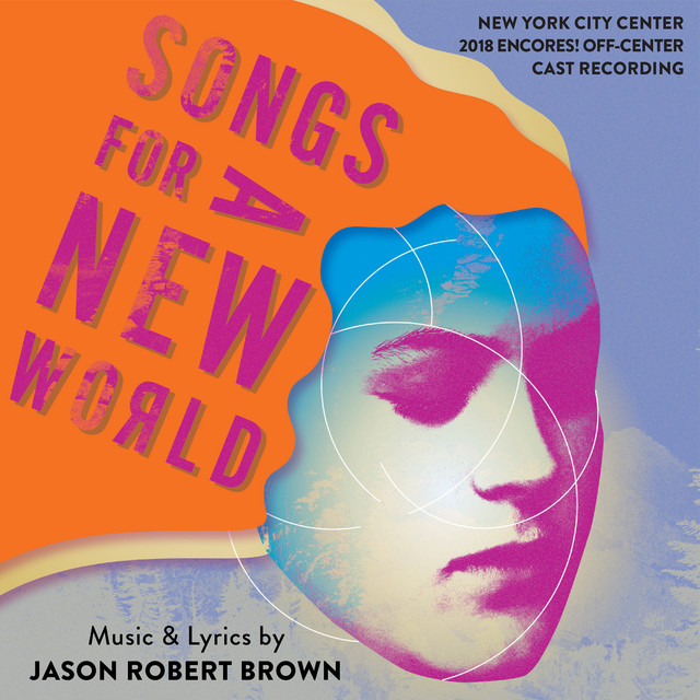 Album cover for Songs for a New World (New York City Center 2018 Encores! Off-Center Cast Recording) by Jason Robert Brown