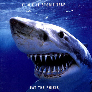 Eat The Phikis - Elio E Le Storie Tese