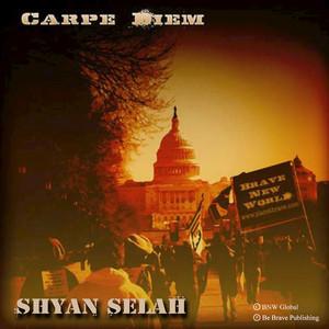 Shyan Selah - Carpe Diem - Single LISTEN FREE | Songmetro