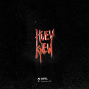 Huey Knew (feat. Da$H)