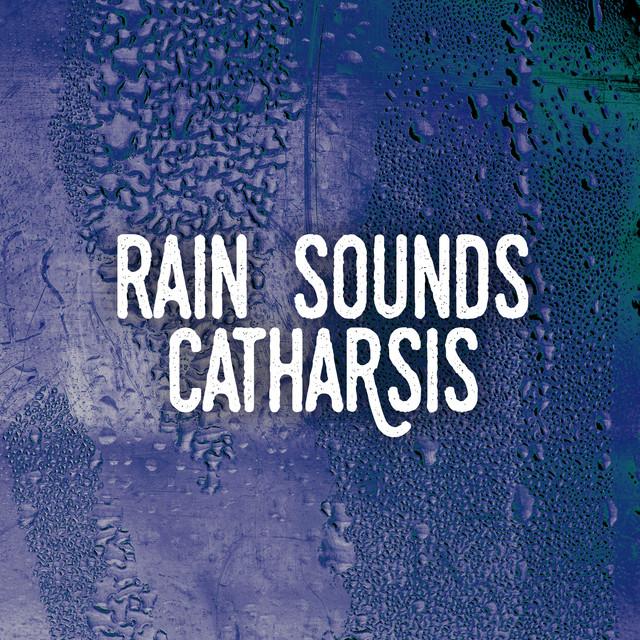 Rain Sounds Catharsis Albumcover