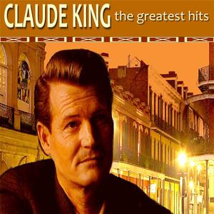 Claude King: The Greatest Hits album