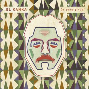 De Pana y Rubí - El Kanka
