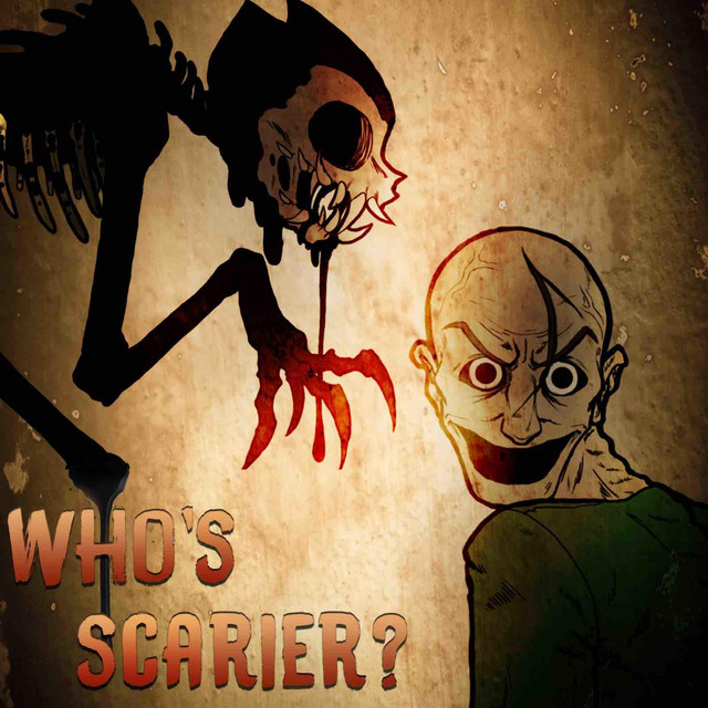 Who's Scarier?