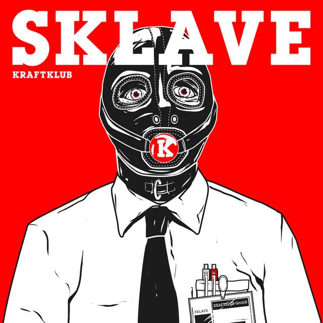 Kraftklub - Sklave