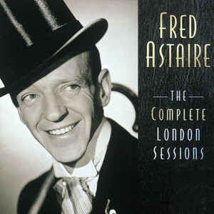 The Complete London Sessions - Fred Astaire