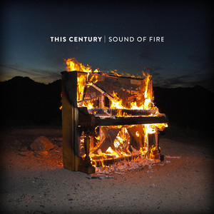 Sound Of Fire - This Century