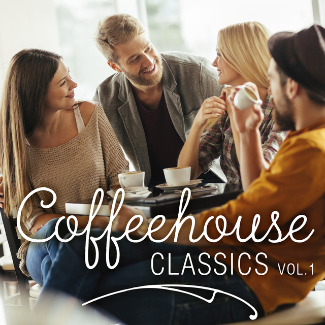Coffeehouse Classics Vol  1 by Various Artists on Spotify
