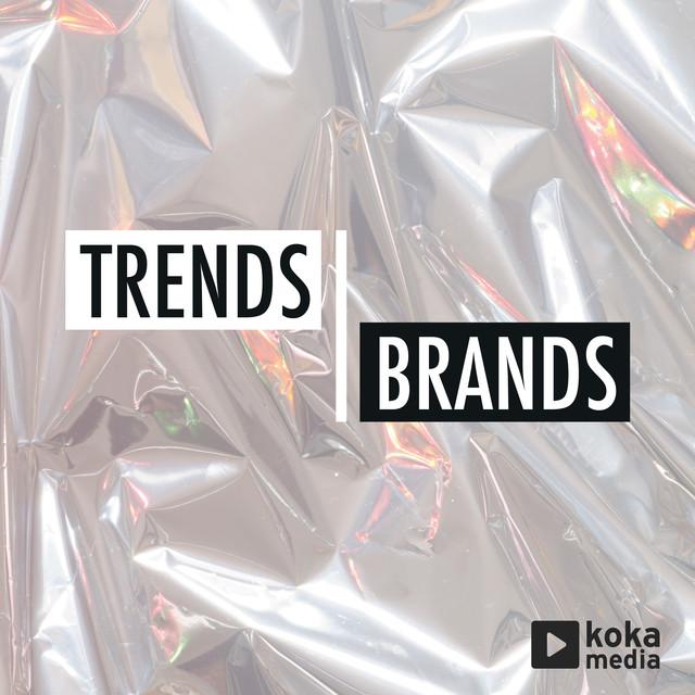 Trends & Brands