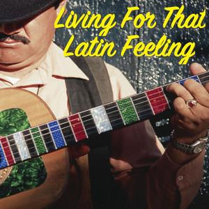 Living For That Latin Feeling