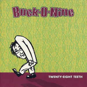 Twenty-Eight Teeth - Buck-O-Nine