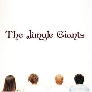The Jungle Giants - The Jungle Giants