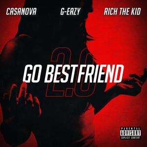 Go BestFriend 2.0 (feat. G-Eazy & Rich The Kid) Albümü