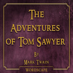 The Adventures of Tom Sawyer (By Mark Twain) Audiobook