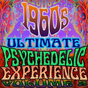 1960's Ultimate Psychedelic Experience, Vol. 2