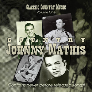 Classic Country Music, Vol. 1 - Johnny Mathis