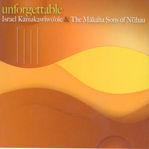Unforgettable - Israel Kamakawiwo'ole