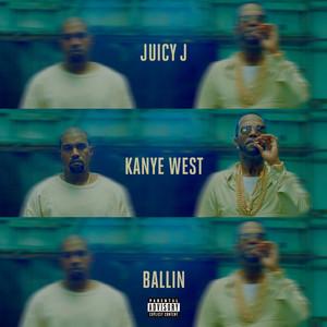 Juicy J, Kanye West Ballin cover
