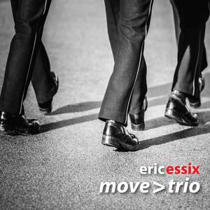 Eric Essix's Move > Trio album