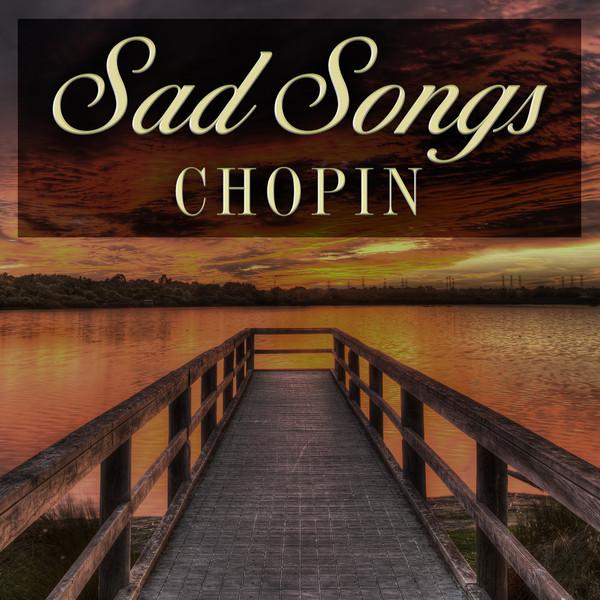 Sad Songs: Chopin