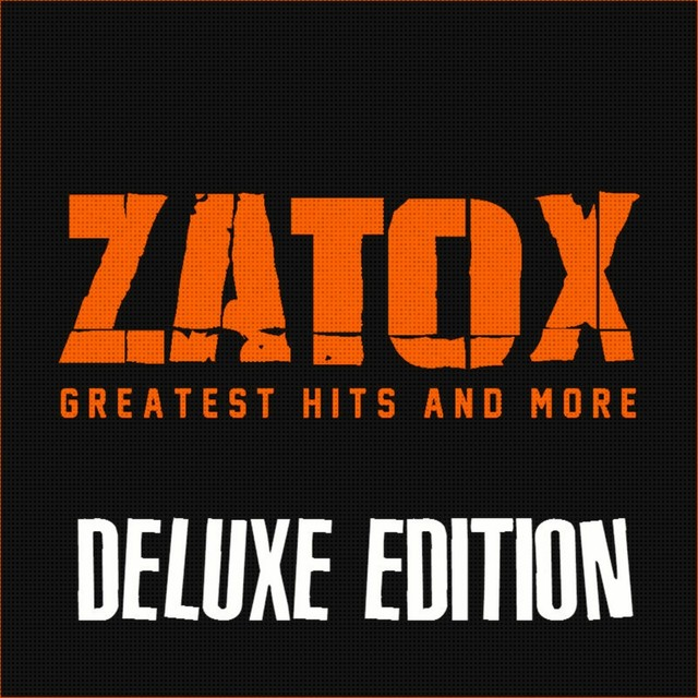 Zatox: Greatest Hits and More (Deluxe Edition)