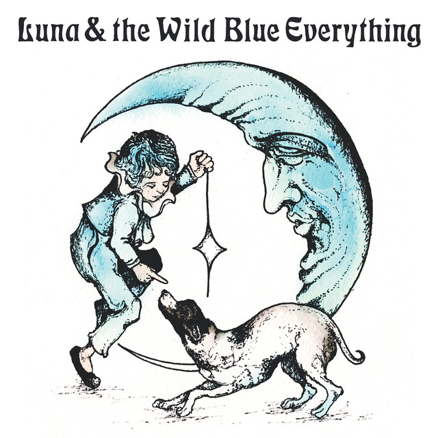 Luna & The Wild Blue Everything