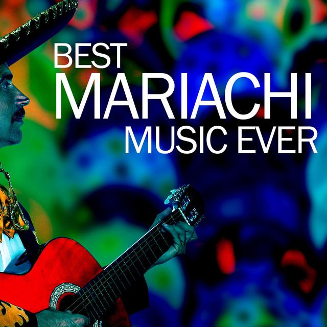 Best Mariachi Music Ever