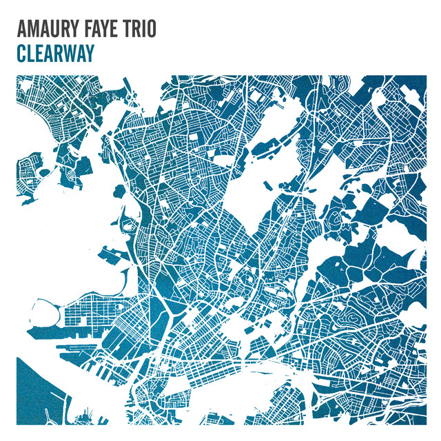 Album cover for Clearway by Amaury Faye Trio