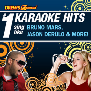 Drew's Famous # 1 Karaoke Hits: Sing like Bruno Mars, Jason Derulo & More! - The Script