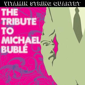 Vitamin String Quartet Tribute to Michael Buble Albumcover