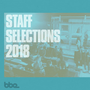 BBE Staff Selections 2018 album