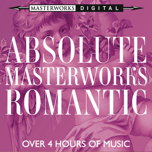 Absolute Masterworks - Romantic Albümü