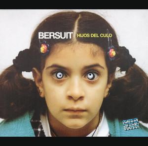 Hijos Del Culo - Bersuit Vergarabat