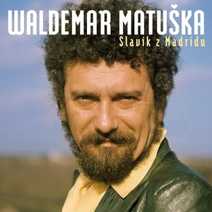 Waldemar Matuška - Slavík z Madridu / Největší hity