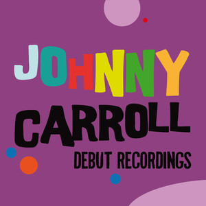 Johnny Carroll: Debut Recordings album