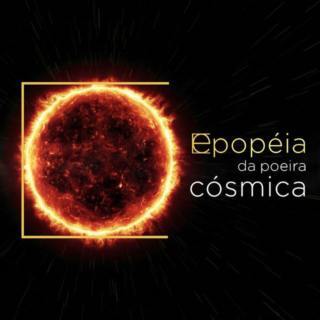 Epopéia da Poeira Cósmica