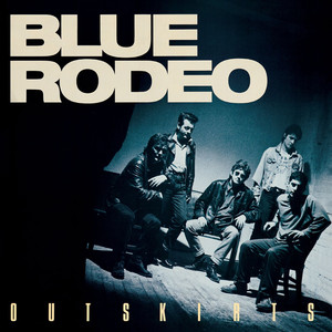 Outskirts - Blue Rodeo