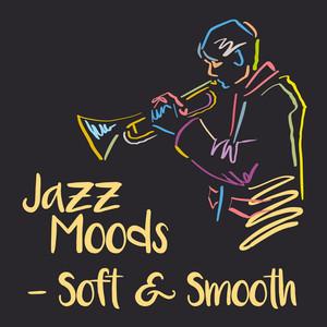 Jazz Moods - Soft & Smooth