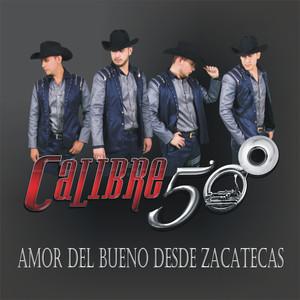Amor Del Bueno Desde Zacatecas