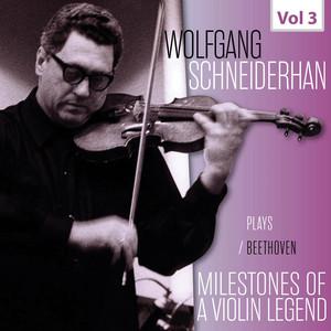 Milestones of a Violin Legend: Wolfgang Schneiderhan, Vol. 3 Albümü