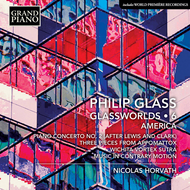 Album cover for Glass: Glassworlds, Vol. 6 by Philip Glass, Nicolas Horvath
