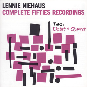 Complete Fifties Recordings - Two: Octet And Quintet album
