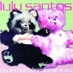 Eu e Memê, Memê e Eu - Lulu Santos