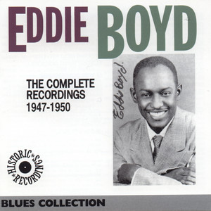 The Complete Recordings of Eddie Boyd 1947-1950 (Historic Recordings) album