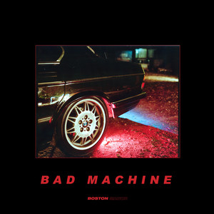 Bad Machine - Boston Manor