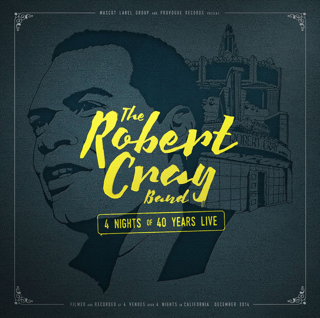 Robert Cray 4 Nights of 40 Years Live (Deluxe Edition) album cover