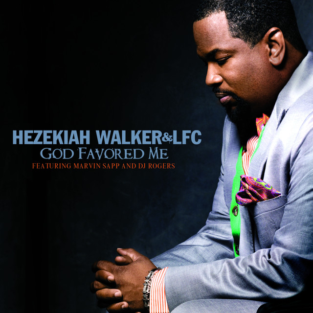 Hezekiah Walker & Love Fellowship Choir - God Favored Me (Radio Edit) (feat. Marvin Sapp & DJ Rogers) cover