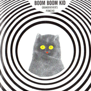 Grandfather's Poncho - Boom Boom Kid